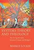 Systems Theory and Theology, Markus Locker, 1606087398