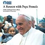 A Retreat with Pope Francis | Fr. Anthony Ciorra PhD