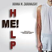 HELP ME! | Donna M. Zadunajsky