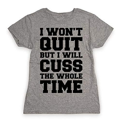 Southern Designs Ladies Cut I Won't Quit But I Will Cuss The Whole Time Funny Work Out Training Running T Shirt for Women (XL, -