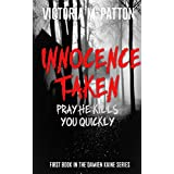 Innocence Taken: Pray He Kills You Quickly (Damien Kaine Series Book 1)