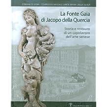 La Fonte Gaia di Jacopo della Quercia: Storia e restauro di un capolavoro dell'arte senese