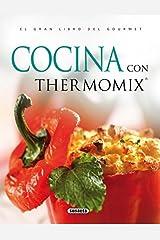 Cocina Con Thermomix (El Gran Libro Del Gourmet) Edición Kindle