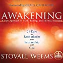 Awakening: A New Approach to Faith, Fasting, and Spiritual Freedom Audiobook by Stovall Weems Narrated by Kerri Weems