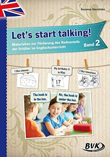 Let's start talking! Band 2: Materialien zur Förderung des Redeanteils der Schüler im Englischunterricht