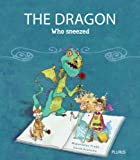 img - for The Dragon Who Sneezed book / textbook / text book