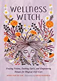Wellness Witch: Healing Potions, Soothing