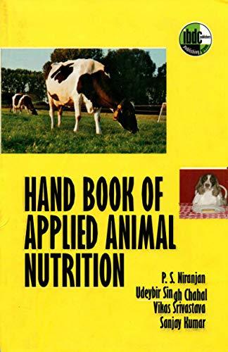 Handbook of Applied Anlmal Nutrition por P.S. Niranjan,Udaybir Singh,Vikas Srivastava,Sanjay Kumar
