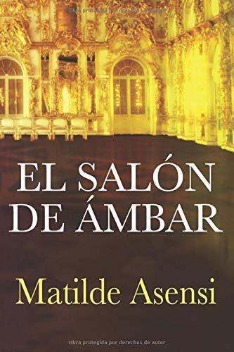 El Salón de Ámbar por Matilde Asensi