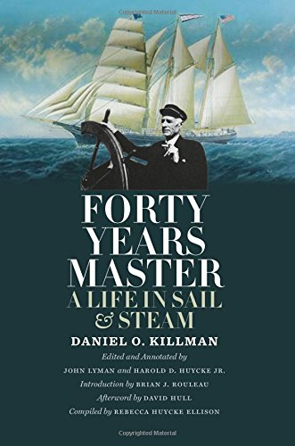 Forty Years Master: A Life in Sail and Steam (Marine, Maritime, and Coastal Books, sponsored by Texas A&M University