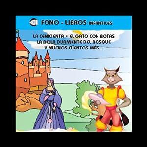La Cenicienta, El Gato con Botas, La Bella Durmiente del Bosque, & Muchos Cuentos Mas Audiobook