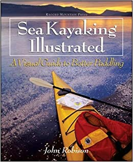 Sea Kayaking Illustrated: A Visual Guide to Better Paddling (International Marine-RMP)