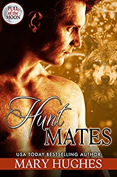 Hunt Mates (Pull of the Moon Book 3) by [Hughes, Mary]