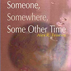 Someone, Somewhere, Some Other Time