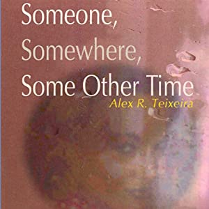 Someone, Somewhere, Some Other Time Audiobook