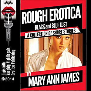 Rough Erotica: Black and Blue Lust Audiobook