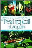Image de Enciclopedia dei pesci tropicali d'acquario