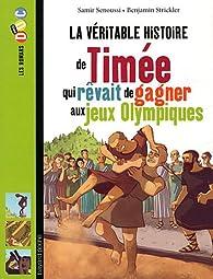 La véritable histoire de Timée qui rêvait de gagner aux jeux Olympiques par Samir Senoussi