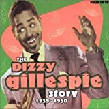 Dizzy Gillespie Story 1939-50