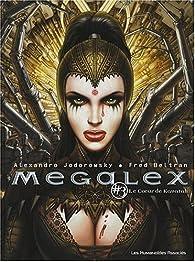 Megalex, Tome 3 : Le Coeur de Kavatah par Alejandro Jodorowsky