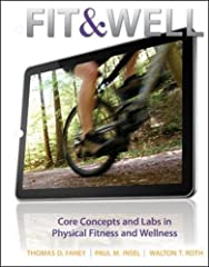 The best-selling and most trusted title in fitness and wellness, Fit & Well is a learning system that teaches the science and the skills students need to enjoy a lifetime of wellness. The new edition of Fit & Well utilizes innovative technolo...