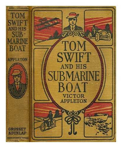 Tom Swift and His Submarine Boat: Or, Under the Ocean for Sunken Treasure (Tom Swift, No. 4) (Submarine Tom His Boat And Swift)