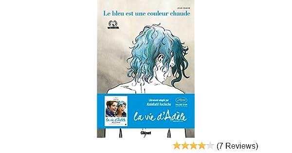 Le bleu est une couleur chaude (French Edition): Julie Maroh ...