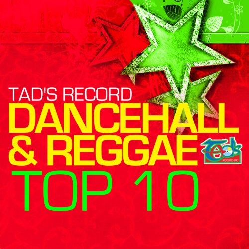 Tad's Record Dancehall & Reggae Top Ten by Various artists ...