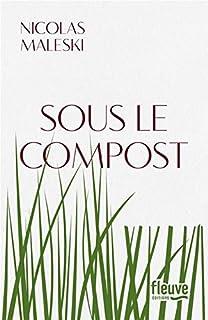 Sous le compost, Maleski, Nicolas