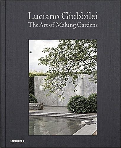 Luciano Giubbilei: The Art of Making Gardens ISBN-13 9781858946467