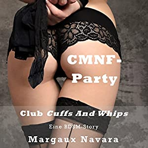 CMNF-Party: Eine BDSM-Story (Club Cuffs and Whips 1) Hörbuch