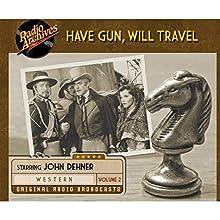 Have Gun, Will Travel, Volume 2 Radio/TV Program by  CBS Radio Narrated by John Dehner