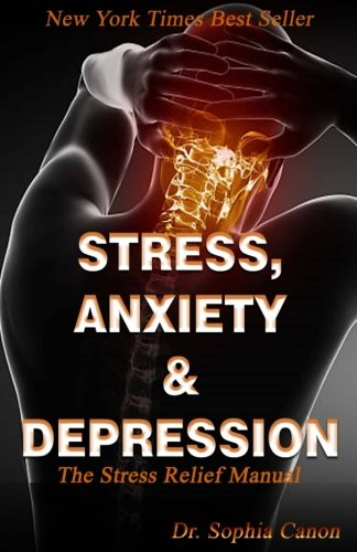 - Stress, Anxiety & Depression: The Stress Relief Manual