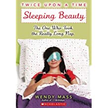 Sleeping Beauty: The One Who Took The Really Long Nap (Turtleback School & Library Binding Edition) (Twice Upon a Time) by Wendy Mass (2012-04-01)