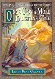 Once Upon A More Enlightened Time (The Politically Correct Storybook Book 2)