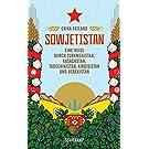 Sowjetistan: Eine Reise durch Turkmenistan, Kasachstan, Tadschikistan, Kirgisistan und Usbekistan (suhrkamp taschenbuch)