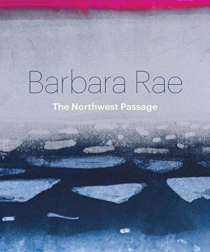 Barbara Rae: Northwest Passage