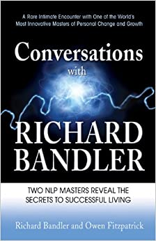 Conversations With Richard Bandler: Two Nlp Masters Reveal The Secrets To Successful Living Descargar PDF Gratis