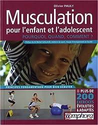 Musculation pour l'enfant et l'adolescent : Pourquoi ? Quand ? Comment ?