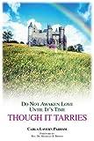 Though It Tarries, Carla Parham, 0595412475