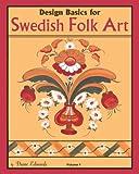 Design Basics for Swedish Folk Art, Diane Edwards, 1453876863