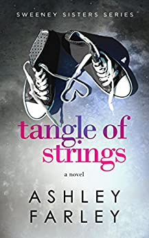 Tangle of Strings (Sweeney Sisters Series Book 4) by [Farley, Ashley]