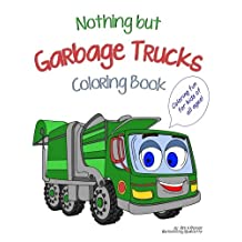 Nothing but Garbage Trucks Coloring Book