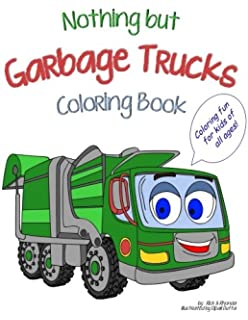Nothing But Garbage Trucks Coloring Book Noting Volume 1