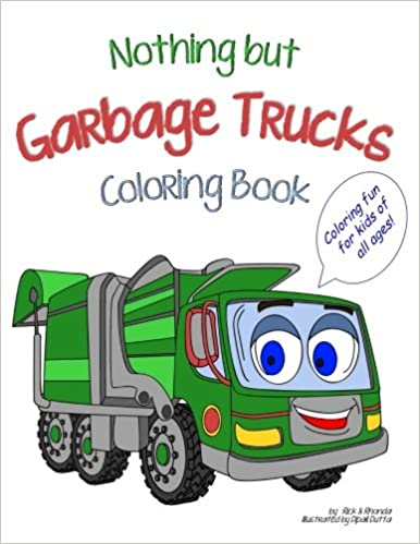 Nothing But Garbage Trucks Coloring Book Volume 1 Noting But