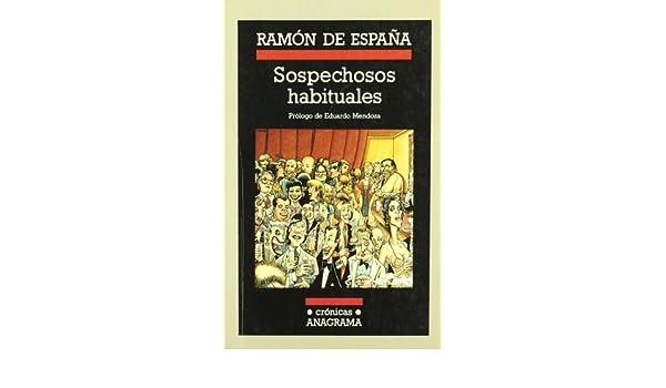 Sospechosos habituales (Crónicas): Amazon.es: España, Ramón de: Libros