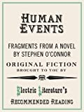 """""""Human Events"""": Fragments from a novel (Electric Literature's Recommended Reading Book 89)"""