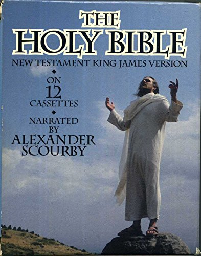 Holy Bible King James Version: New Testament - Narrated by Alexander Scourby (12 Audiocassettes)