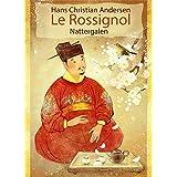 Le Rossignol (Français Danois édition bilingue illustré): Nattergalen (Fransk Dansk tosproget udgave illustreret) (French Edition)