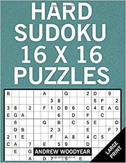 Hard Sudoku 16 X 16 Puzzles: Sudoku Large Print Puzzle Books